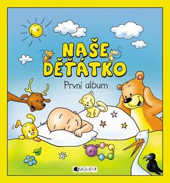 Naše děťátko - První album - brož.