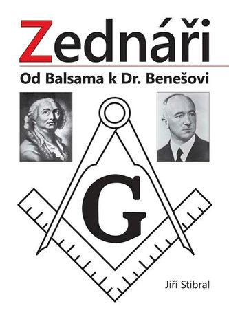 Zednáři - Od Balsama k Dr. Benešovi