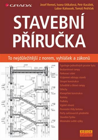 Stavební příručka - To nejdůležitější z norem, vyhlášek a zákonů