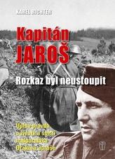 Kapitán Jaroš - Rozkaz byl neustoupit