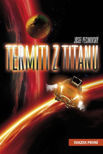 Termiti z Titanu - svazek první