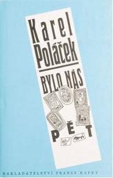 Bylo nás pět / Spisy Karla Poláčka, svazek 14