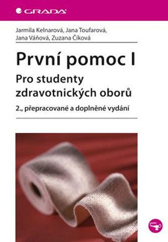 První pomoc I - pro studenty zdrav. oborů - 2. vydání