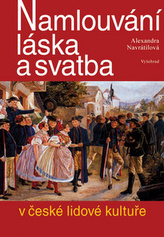 Namlouvání, láska a svatba v české lidové kultuře