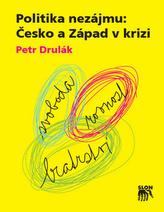 Politika nezájmu: Česko a Západ v krizi