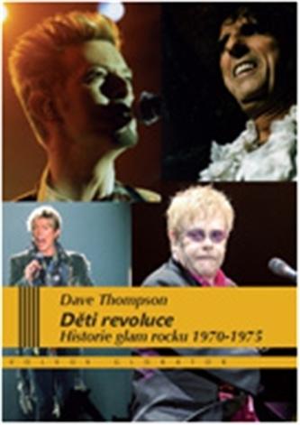 Děti revoluce - Historie glam rocku 1970–75