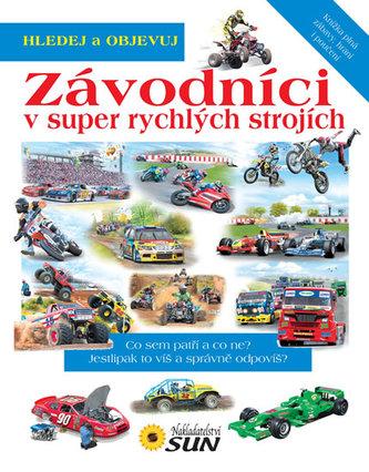Závodníci v super rychlích strojích