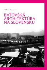 Baťovská architektúra na Slovensku