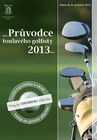 Průvodce toulavého golfisty 2013