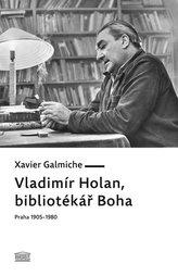 Vladimír Holan, bibliotékář Boha (Praha 1905–1980)