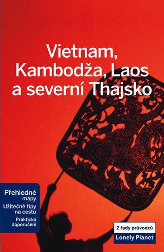 Vietnam, Kambodža, Laos a severní Thajsko - Lonely Planet - neuveden