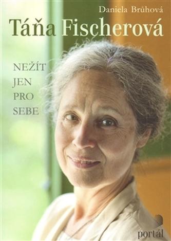 Táňa Fischerová Nežít jen pro sebe