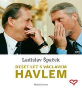 Deset let s Václavem Havlem - CDmp3
