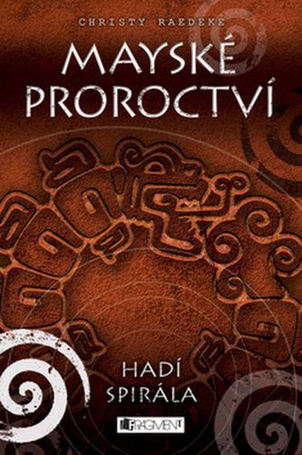 Mayské proroctví – Hadí spirála