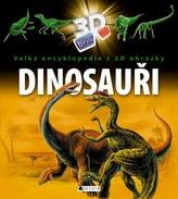 Dinosauři - Velká encyklopedie s 3D obrázky