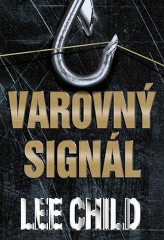 Varovný signál - 3. vydání - Lee Child