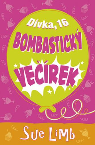 Dívka, 16 - Bombastický večírek - Sue Limb