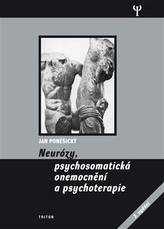 Neurózy, psychosomatická onemonění a psychoterapie