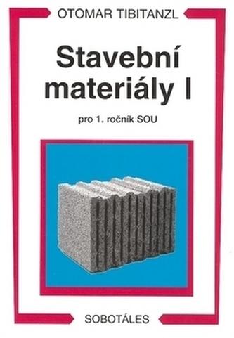Stavební materiály I pro 1. ročník SOU - Otomar Tibitanzl