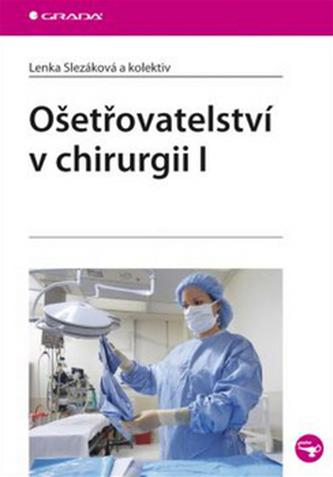 Ošetřovatelství v chirurgii I. - Lenka Žák