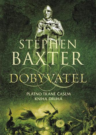Dobyvatel - Baxter Stephen