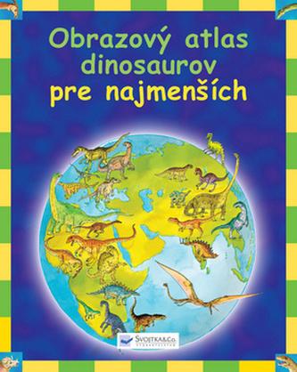 Obrazový atlas dinosaurov pre najmenších