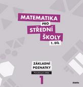 Matematika pro střední školy 1. díl  Základní poznatky