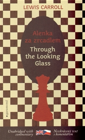 Alenka za zrcadlem / Through the Looking-Glass - Lewis Carroll