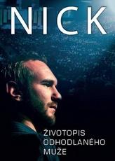 Nick Životopis odhodlaného muže