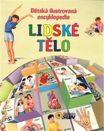 Dětská ilustrovaná encyklopedie Lidské tělo