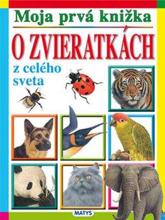 Moja prvá knižka o zvieratkách z celého sveta