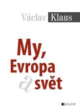 Václav Klaus – My, Evropa, svět