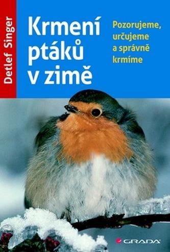 Krmení ptáků v zimě - Pozorujeme, určujeme a správně krmíme