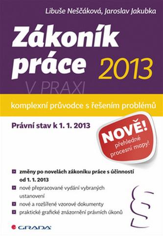 Zákoník práce 2013 v praxi – komplexní průvodce - Právní stav k 1. 1. 2013