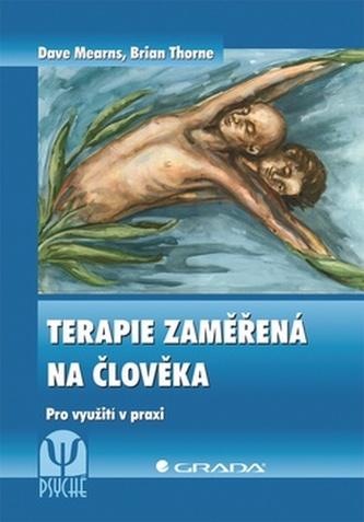 Terapie zaměřená na člověka - Pro využití v praxi - 3. vydání