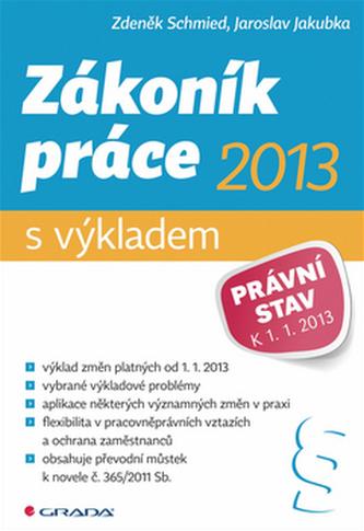 Zákoník práce 2013 – s výkladem - Právní stav k 1. 1. 2013