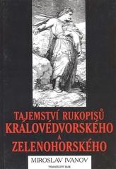Rukopisy královédvorský a zelenohorský + Tajemství rukopisů královédvorského a zelenohorského (komplet 2 knihy)