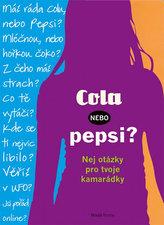 Cola, nebo Pepsi? - Nej otázky pro tvoje kamarádky