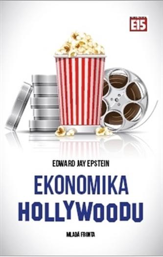 Ekonomika Hollywoodu - Edward Jay Epstein