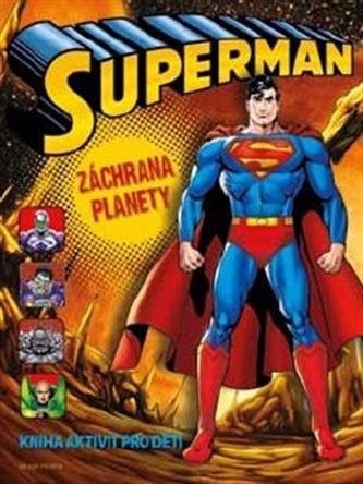 Superman záchrana planety - Kniha aktivit pro děti