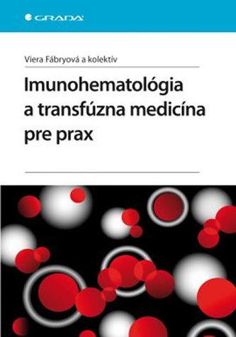 Imunohetológia a transfúzna medicína pre prax