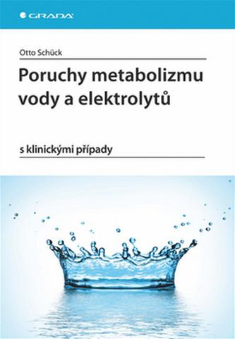 Poruchy metabolizmu vody a elektrolytů s klinickými případy