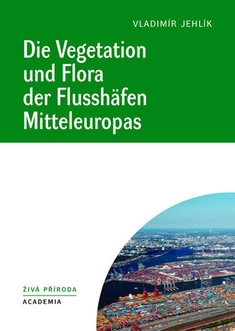 Die Vegetation und Flora der Flusshäfen Mitteleuropas