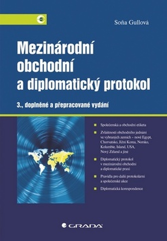 Mezinárodní obchodní a diplomatický protokol - 3. vydání - Soňa Gullová