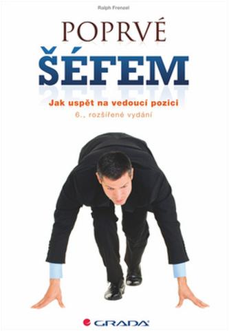 Poprvé šéfem - Jak uspět na vedoucí pozici - 6. vydání