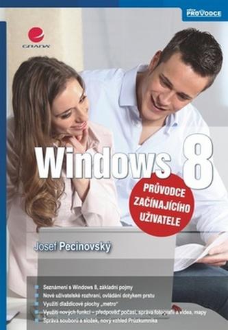 Windows 8 - průvodce začínajícího uživatele - Josef Pecinovský