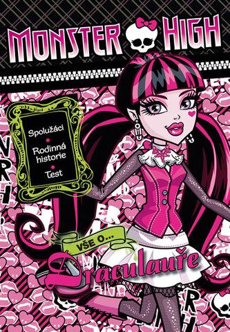 Monster High - Vše o Drakulauře