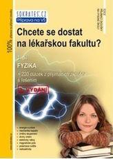 Chcete se dostat na lékařskou fakultu? - Fyzika (3.díl) - 3. vydání