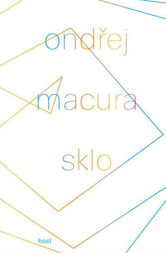 Sklo - Ondřej Macura