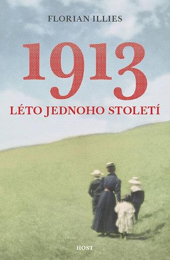 1913 - Neuvěřitelný příběh jednoho roku